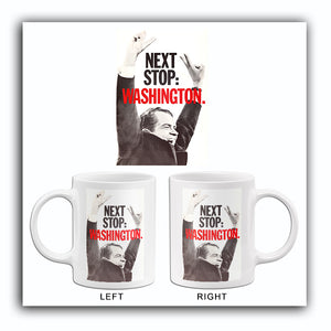 Richard Nixon - Next Stop Washington - 1968 - Presidential Campaign Mug