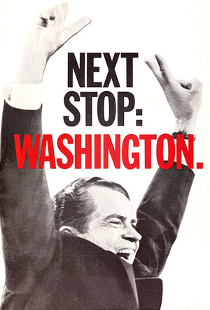 Richard Nixon - Next Stop Washington - 1968 - Presidential Campaign Poster
