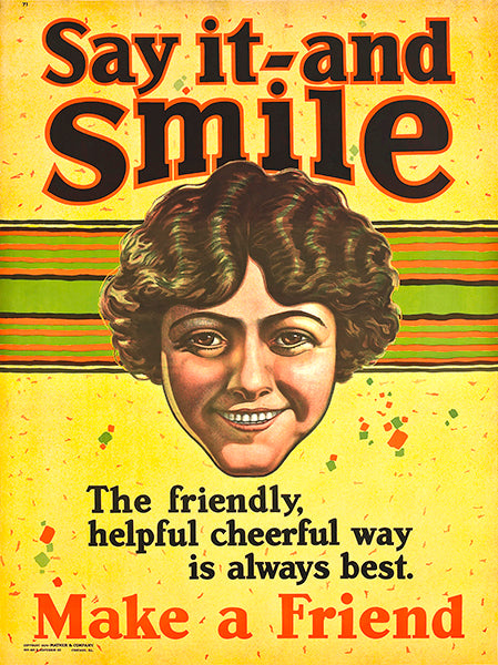 Say It And Smile - Make A Friend - 1924 - Motivational Poster