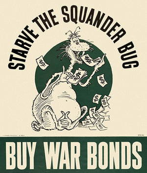Starve The Squander Bug - Buy War Bonds - 1942 - World War II - Propaganda Magnet