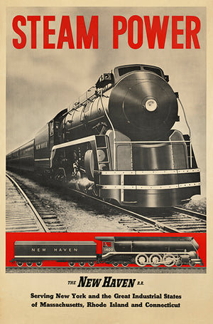 Steam Power - New Haven Railroad Company - 1950's - Travel Poster