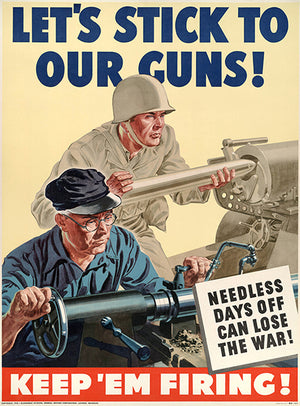 Stick To Our Guns - Keep 'Em Firing! - 1940 - World War II - Propaganda Mug