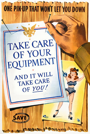 Take Care Of Your Equipment - 1943 - World War II - Propaganda Poster