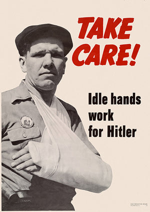 Take Care! Idle Hands Work For Hitler - 1942 - World War II - Propaganda Magnet