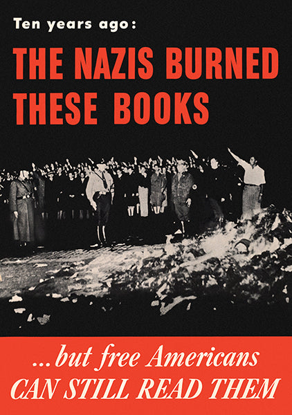 Ten Years Ago The Nazis Burned These Books - 1943 - World War II - Propaganda Poster