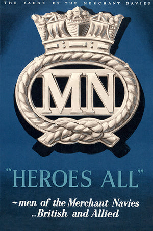 The Badge Of The Merchant Navies - Heroes All - 1940's - World War II - Propaganda Magnet