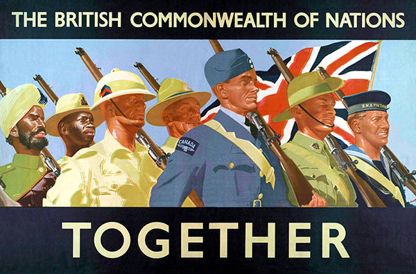 The British Commonwealth Of Nations - Together - 1940's - World War II - Propaganda Poster