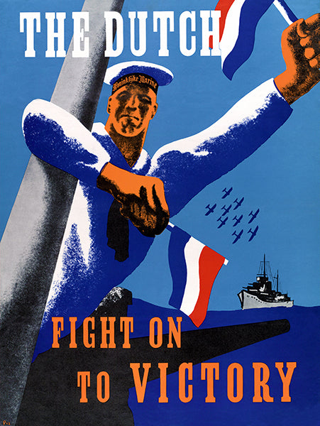 The Dutch - Fight On To Victory - 1940's - World War II - Propaganda Poster