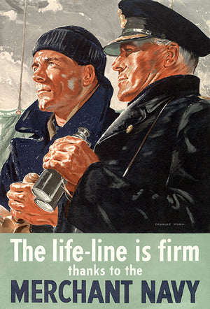 The Life-Line Is Firm - Merchant Navy - 1940's - World War II - Propaganda Magnet