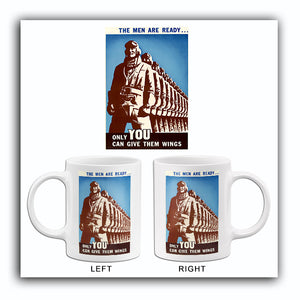 The Men Are Ready - Give Them Wings - 1940's - World War II - Propaganda Mug
