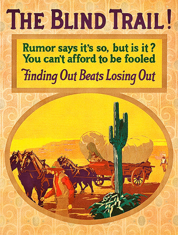 The Blind Trail! - Rumors Fool -  Finding Out - 1926 - Motivational Poster