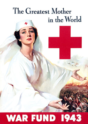The Greatest Mother In The World - Red Cross - 1943 - World War II - Propaganda Poster