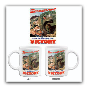 They Asked For It - Keep 'Em Victory - 1940 - World War II - Propaganda Mug