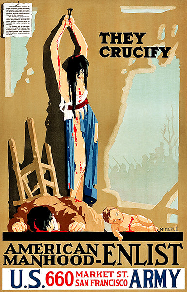 They Crucify - Enlist US Army - 1917 - World War I - Propaganda Poster