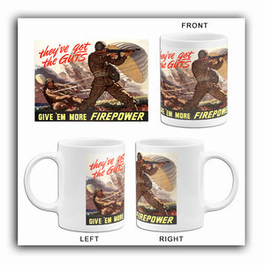 They've Got The Guts More Firepower - 1943 - World War II - Propaganda Mug