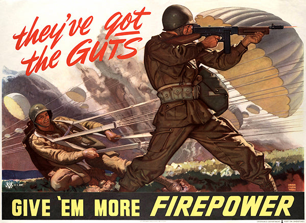 They've Got The Guts More Firepower - 1943 - World War II - Propaganda Poster