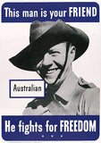 This Man Is Your Friend - He Fights For Freedom - Australian - 1942 - World War II - Propaganda Poster