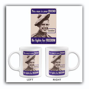 This Man Is Your Friend - He Fights For Freedom - Canadian - 1942 - World War II - Propaganda Mug