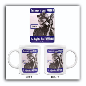 This Man Is Your Friend - He Fights For Freedom - Russian - 1942 - World War II - Propaganda Mug