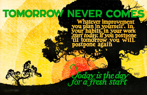 Tomorrow Never Comes - Today The Day For Fresh Start - 1923 - Motivational Poster