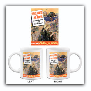 Truck Power Fire Power - Keep 'Em Pulling Victory - 1940 - World War II - Propaganda Mug