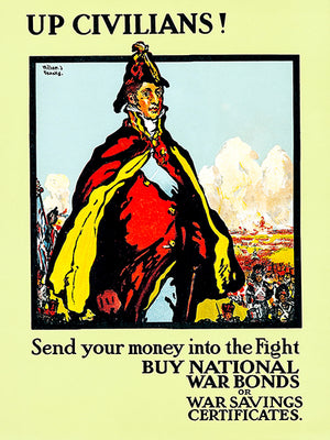 Up Civilians - National Bonds - 1917 - World War I - Propaganda Poster