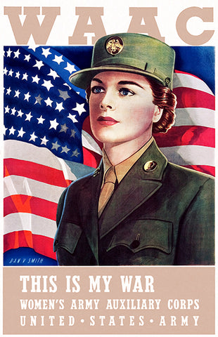 WAAC - This Is My War - Women's Army - 1943 - World War II - Propaganda Poster