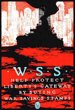 WSS - Protect Liberty's Gateway - 1918 - World War I - Propaganda Magnet