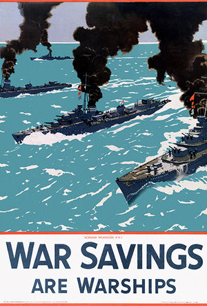 War Savings Are Warships - 1940s - World War II - Propaganda Poster