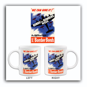We Can Give It! - Bonds For Bombers Week - 1940 - World War II - Propaganda Mug