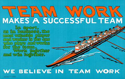We Believe In Team Work - Success - 1923 - Motivational Poster