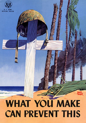 What You Make Can Prevent This - 1944 - World War II - Propaganda Poster