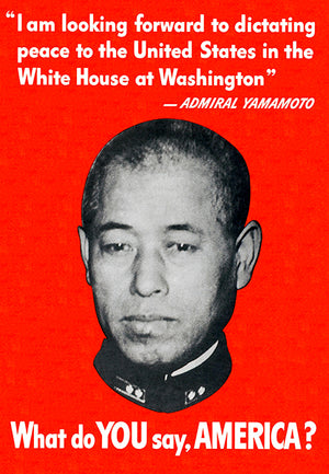 What Do You Say America - Yamamoto - 1942 - World War II - Propaganda Poster