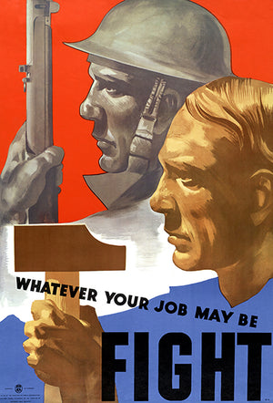 Whatever Your Job May Be - Fight - 1940s - World War II - Propaganda Magnet