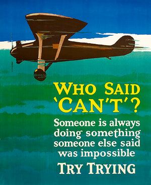 Who Said Can't - 1920's - Motivational Poster