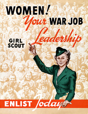 Women! Your War Job - Girl Scout Leadership - Enlist Today - 1940s - World War II - Propaganda Poster
