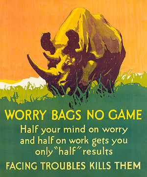Worry Bags No Game - Face Troubles - 1929 - Work Motivational Poster