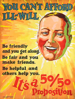 You Can't Afford Ill-Will - Be Friendly - 1924 - Motivational Poster