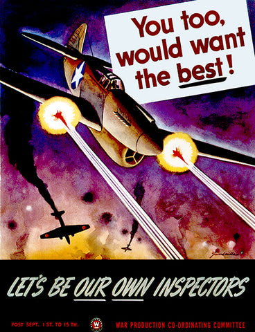 You Too Would Want The Best! - World War II - Propaganda Poster