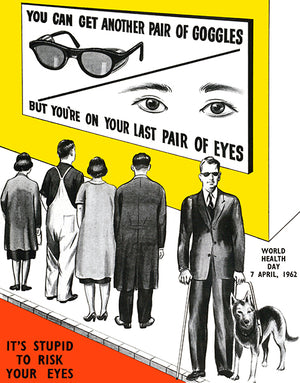 You're On Your Last Pair Of Eyes - 1962 - Health Poster
