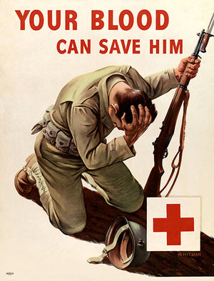 Your Blood Can Save Him - 1940s - World War II - Propaganda Poster
