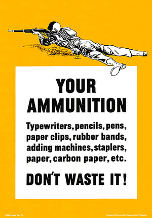 Your Ammunition Don't Waste It - 1943 - World War II - Propaganda Poster