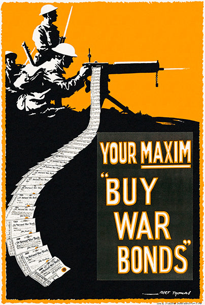 Your Maxim - Buy War Bonds - 1918 - World War I - Propaganda Poster