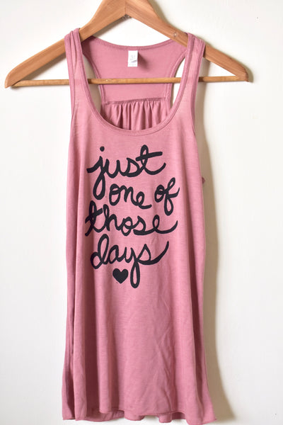 Just One of Those Days, Self Love, Self Care Shirt, Women's Flowy Racerback Tank