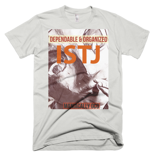 I Am Dependable & Organized | ISTJ - The Opera Is Over, Shirts
