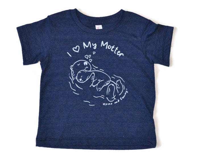 I LOVE MY MOTTER -  Kids Tee
