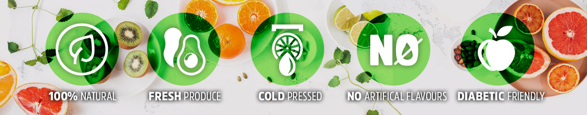 100% Natural - Fresh Produce - Cold Pressed -  No Artificial Flavours - Diabetic Friendly