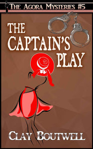 The Captain's Play | The Agora Mystery Series Book 5 [eBook + Audiobook Instant Download]