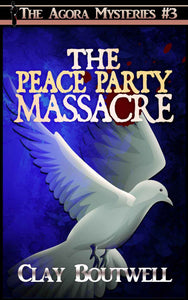 The Peace Party Massacre | The Agora Mystery Series Book 3 [eBook + Audiobook Instant Download]