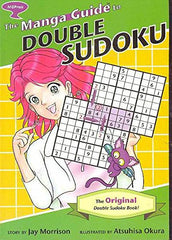 The Manga Guide To Double Sudoku: The Original Double Sudoku Book!